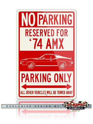 AMC AMX 1974 Coupe Reserved Parking Sign - Size: 12x18 or 8x12 Aluminum Sign
