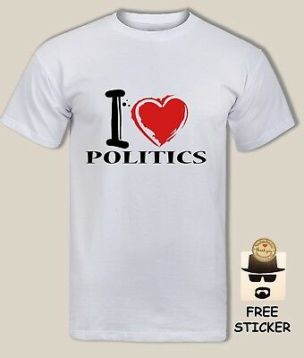 I love Politics T shirt Funny Novelty Labour Conservative Mens Womens Unisex Top
