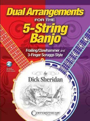 Dual Arrangements for the 5-String Banjo Frailing/Clawhammer an... 9781574243345