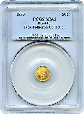 "1853 California Fractional 50c BG-415 PCGS MS62 ""Jack Thotheroh Collection"""