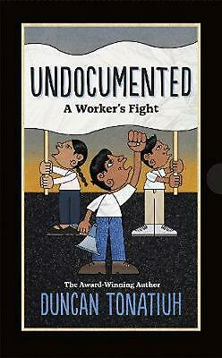 Undocumented:a Worker's Fight by Duncan Tonatiuh Hardcover Book Free Shipping!