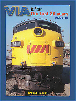 VIA In Color: The First 25 Years, 1976-2001 / Canadian Railroads