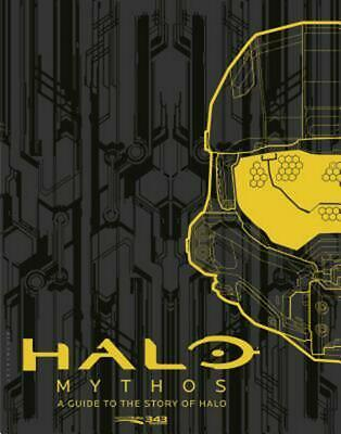 Halo Mythos: A Guide to the Story of Halo by 343 Industries (English) Hardcover