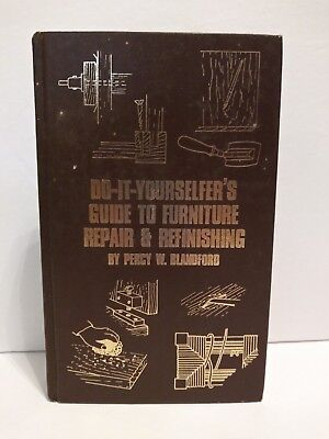 Do-It-Yourselfer's Guide To Furniture Repair & Refinishing By Percy W. Blandford