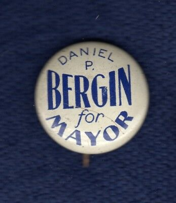Daniel Bergin Chicago Heights Illinois Mayor 1927 Political Pinback Button