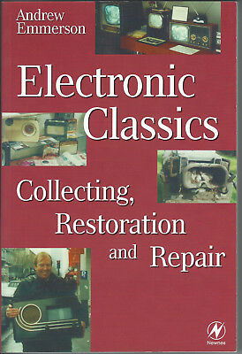 Electronic Classics - Collecting, Restoration And Repair