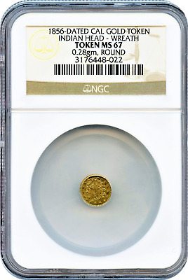1856-Dated Cal Gold Token. Indian Head -Wreath NGC MS67 .28gm, Round 50c Size