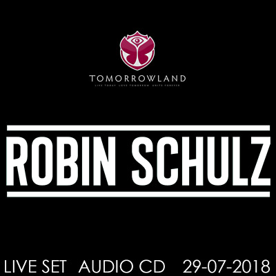 Robin Schulz - Live @ Tomorrowland 2018 (Belgien) – 29-07-2018  –  AUDIO CD