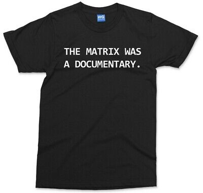 The Matrix Was A Documentary T shirt Funny Parody Tee Retro Movie Top Men S- XXl