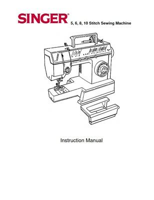 Singer 5 6 8 10 Stitch Sewing Machines -  Instruction Manual 1992 Pdf Email