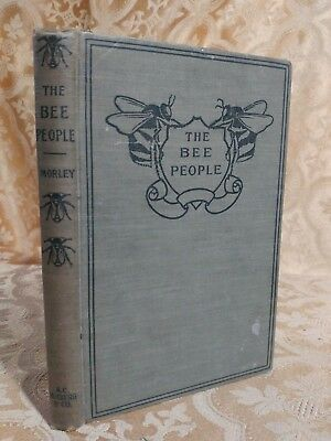 1921 The Bee People by Margaret Warner Morley Antique Bee Keeping Book