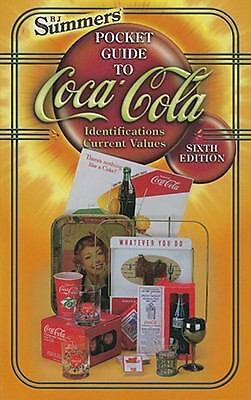 B. J. Summers' Pocket Guide to Coca-Cola: Identifications Current-ExLibrary