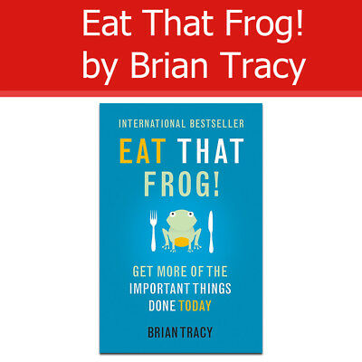 Eat That Frog by Brian Tracy Get More Of The Important Things Done Today PB book