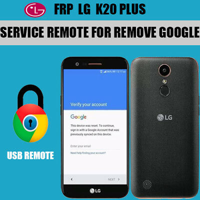 Remote Google Account Removal / Reset FRP For LG K20 Plus