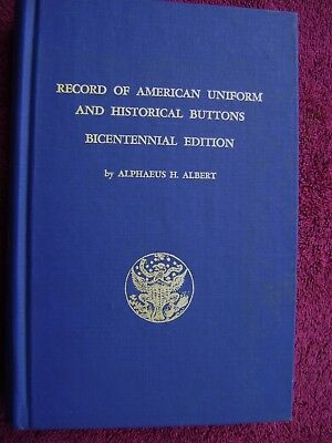 Record of American Uniform and Historical Buttons Bicentennial Edition by Albert