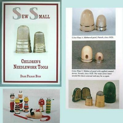 Antique Children's Sewing Tools & Thimbles Book * SEW SMALL by Diane Pelham Burn