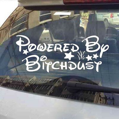 Funny Car Decal Sticker Powered by Bitch Dust Vinyl For Windshield Decoration