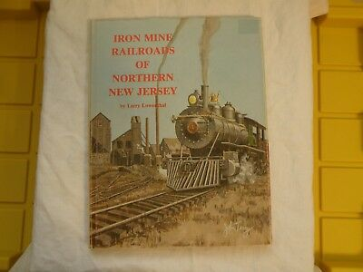 Iron Mine Railroads of Northern New Jersey by Lewis Lowenthal