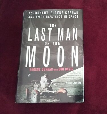 """SIGNED """"THE LAST MAN ON THE MOON"""" by EUGENE CERNAN  1999 HB BOOK ASTRONAUT,SPACE"""