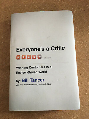 Everyone's a Critic: Winning Customers in a Review-Driven World by Bill Tancer