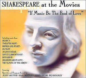 """Shakespeare at the Movies: """"If music be the food of love"""" [Audio CD] Various"""