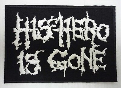HIS HERO IS GONE embroidered patch From Ashes Rise Tragedy Neurosis Amebix