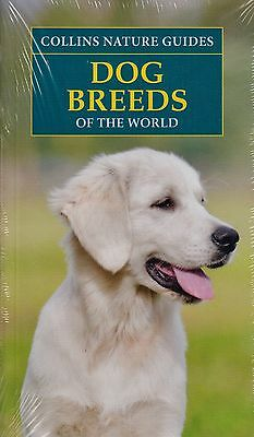 Collins Nature Guides Dog Breeds of the World BRAND NEW BOOK (Paperback 2012)