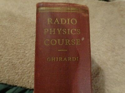 VINTAGE ELECTRONICS BOOK. RADIO PHYSICS COURSE. GHIRARDI 2nd EDITION VALVE 1942