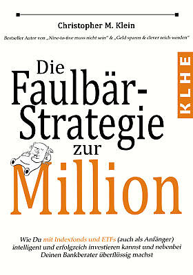 Die Faulbär-Strategie zur Million Christopher M Klein 9783947061150