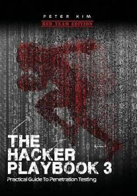The Hacker Playbook 3 Practical Guide to Penetration Testing 9781980901754