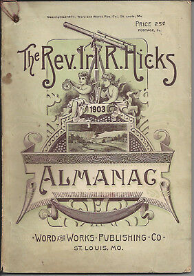 The Rev. Irl R. Hicks Almanac,1903, Word And Works Publishing Co. St. Louis,mo.