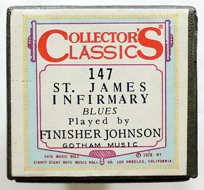 "FINISHER JOHNSON ""St. James Infirmary"" COLLECTORS CLASSICS 147 [PIANO ROLL]"