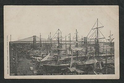 e2228)     EARLY 1900 POSTCARD OF SOUTH STREET & SHIPPING, NEW YORK U.S.A.