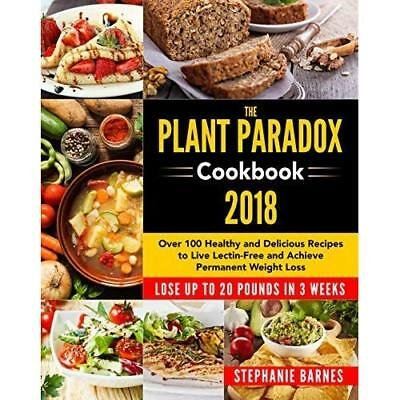 The plant Paradox CookBook 100 Delicious recipes By STEVEN R.GUNDRY