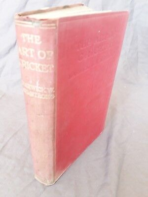 The Art Of Cricket, Warwick W. Armstrong. First Edition 1922 *AUS Test Captain*