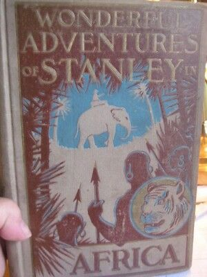 Wonderful Adventures of Stanley J T Headley Illustrated c1899 Conkey Co Publishe