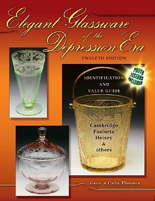 Elegant Glassware of the Depression Era: Identification and Value-ExLibrary