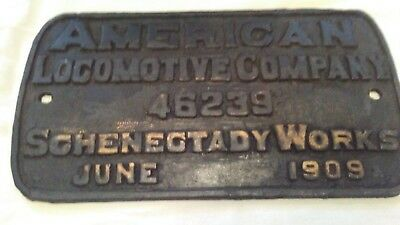 American Locomotive Company 46239 Schenegtady Works June 1909 Cast Iron Plate