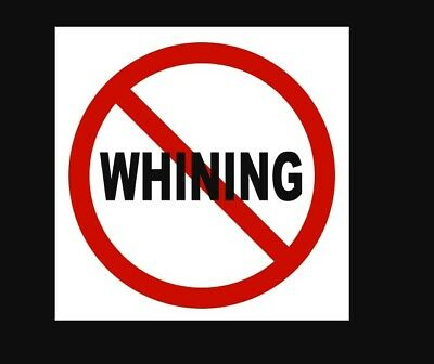 NO WHINING- Bumper sticker, Hard Hat Sticker, Anywhere Sticker