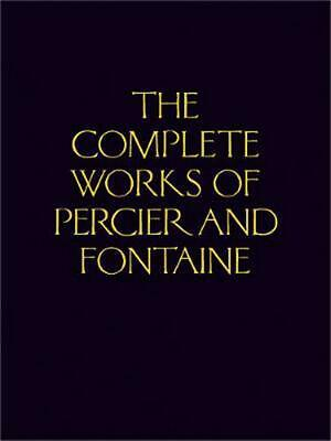 The Complete Works of Percier and Fontaine by Charles Percier Hardcover Book Fre