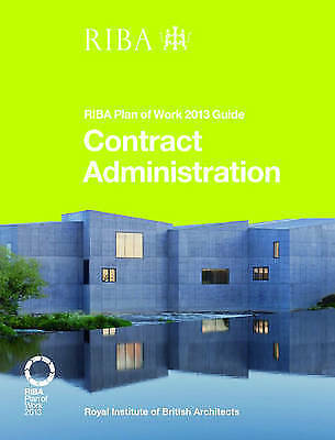 Contract Administration: RIBA Plan of Work 2013 Guide by Ian Davies...