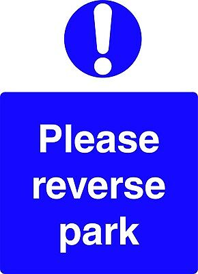 Please reverse park parking safety sign Self Adhesive / Rigid Sign 400mm x 300mm