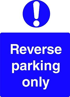Reverse parking only parking safety sign Self Adhesive / Rigid 400mm x 300mm