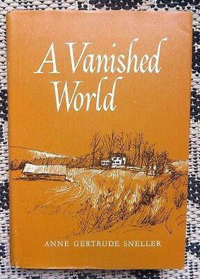 A Vanished World- Anne Sneller Book-Cicero Ny Onondaga County History- Farm Life