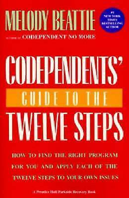 Codependent's Guide to the Twelve Steps: How to Find the Right Programme for...