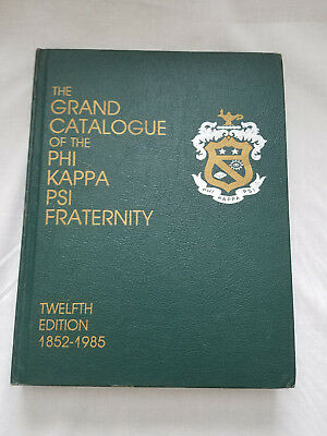 The Grand Catalogue of the PHI Kappa PSI Fraternity 1852-1985 12th Edition