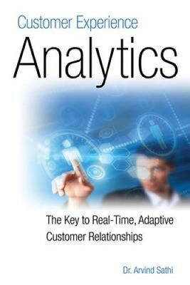 Customer Experience Analytics The Key to Real-Time, Adaptive Cu... 9781583473443