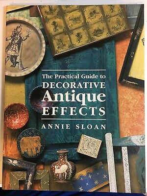 The Practical Guide to Decorative Antique Effects paints stains waxes projects