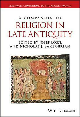 Companion to Religion in Late Antiquity by Dr. Josef Lossl (English) Hardcover B