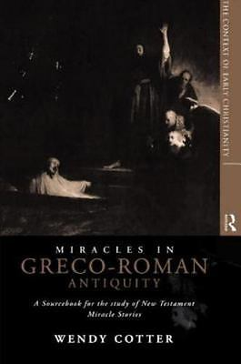 Miracles in Greco-Roman Antiquity (The Context of Early Christianity, 1)